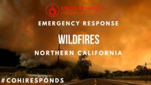 COHI Responds: Northern California Wildfires