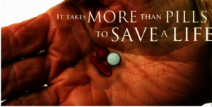 """It Takes More than Pills to Save a Life"""