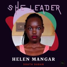ShE Leader: Helen Mangar - South Sudan