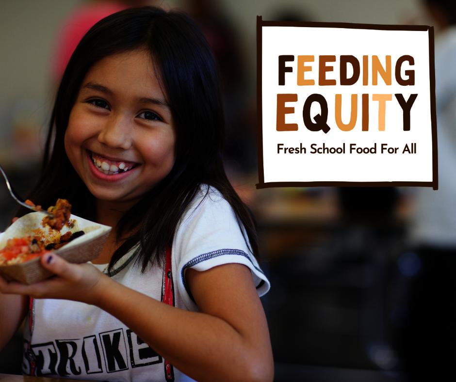 Feeding Equity   Fresh School Food for All